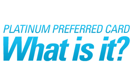 Platinum Preferred Card What is it