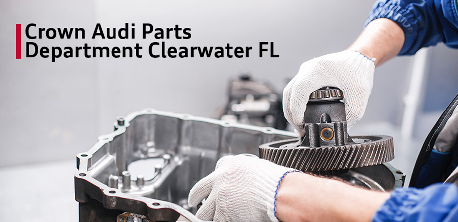 Crown Audi OEM Parts Department in Clearwater FL serving Tampa Bay.