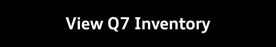 View Q7 Inventory