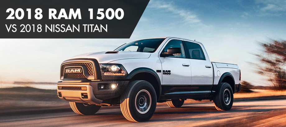 The 2018 Ram 1500 Vs The 2018 Nissan Titan near East Ridge, TN
