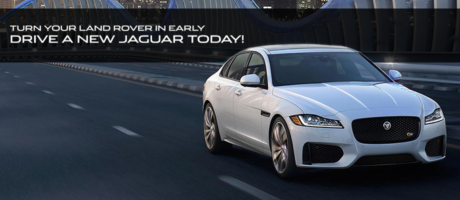 Turn Your Land Rover In Early Drive A New Jaguar Today!