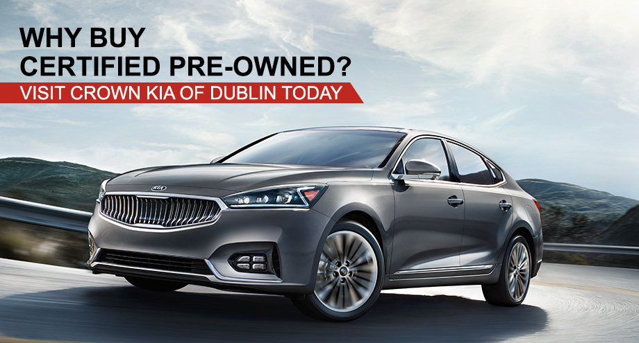 Why Buy Certified Pre-Owned? Visit Crown Kia Of Dublin Today