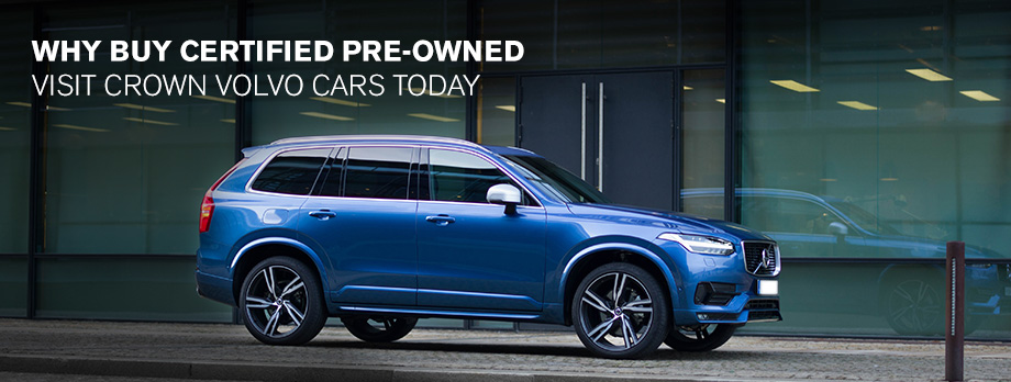 Why Buy Certified Pre-Owned Visit Crown Volvo Cars Today