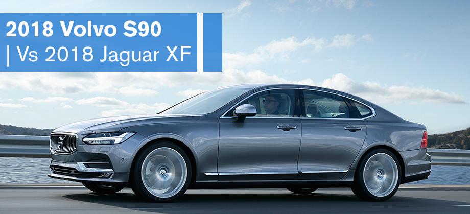 2018 Volvo S90 Vs 2018 Jaguar XF   Capital Volvo in
