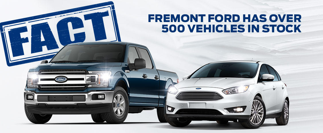 FACT Fremont Motor Company - Fremont Ford Over 500 Vehicles In Stock