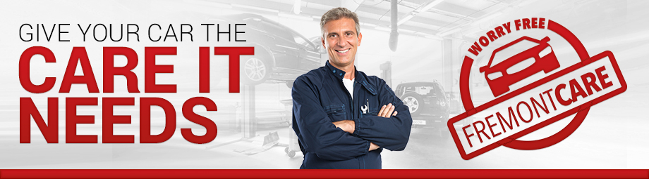 Give Your Car The Care It Needs - Fremont Care At Fremont Motors