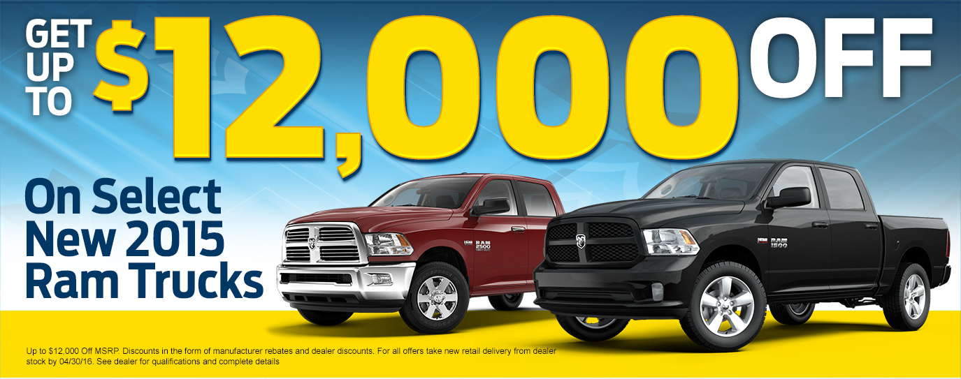 Get up to $12,000 off MSRP on select New 2015 Ram Trucks!