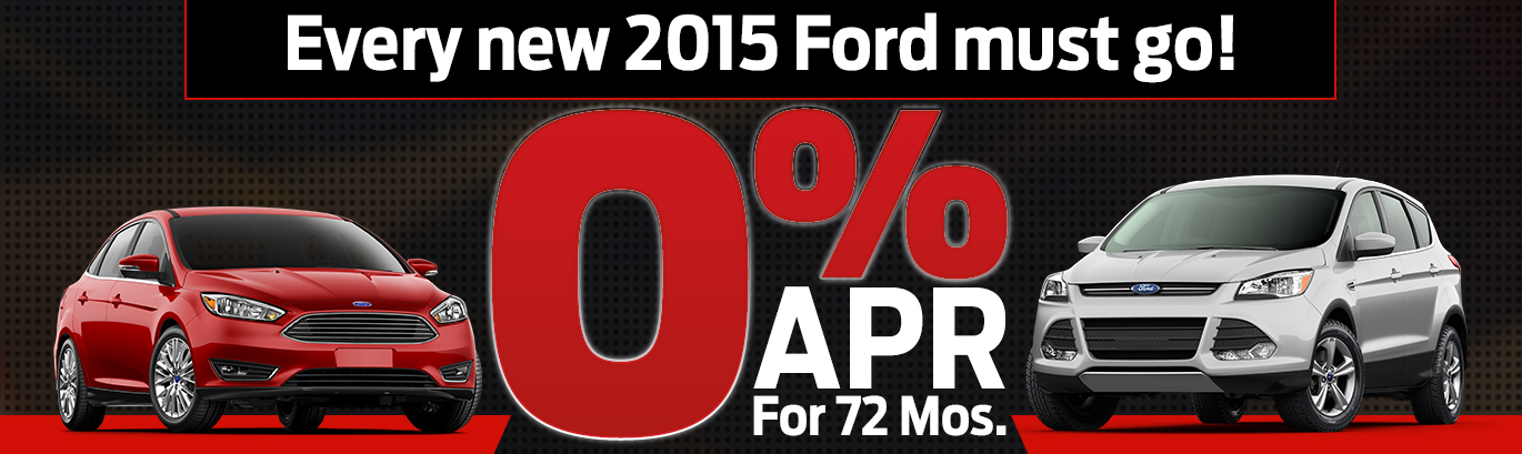 Every 2015 Ford must go! 0% APR For 72 Mos.