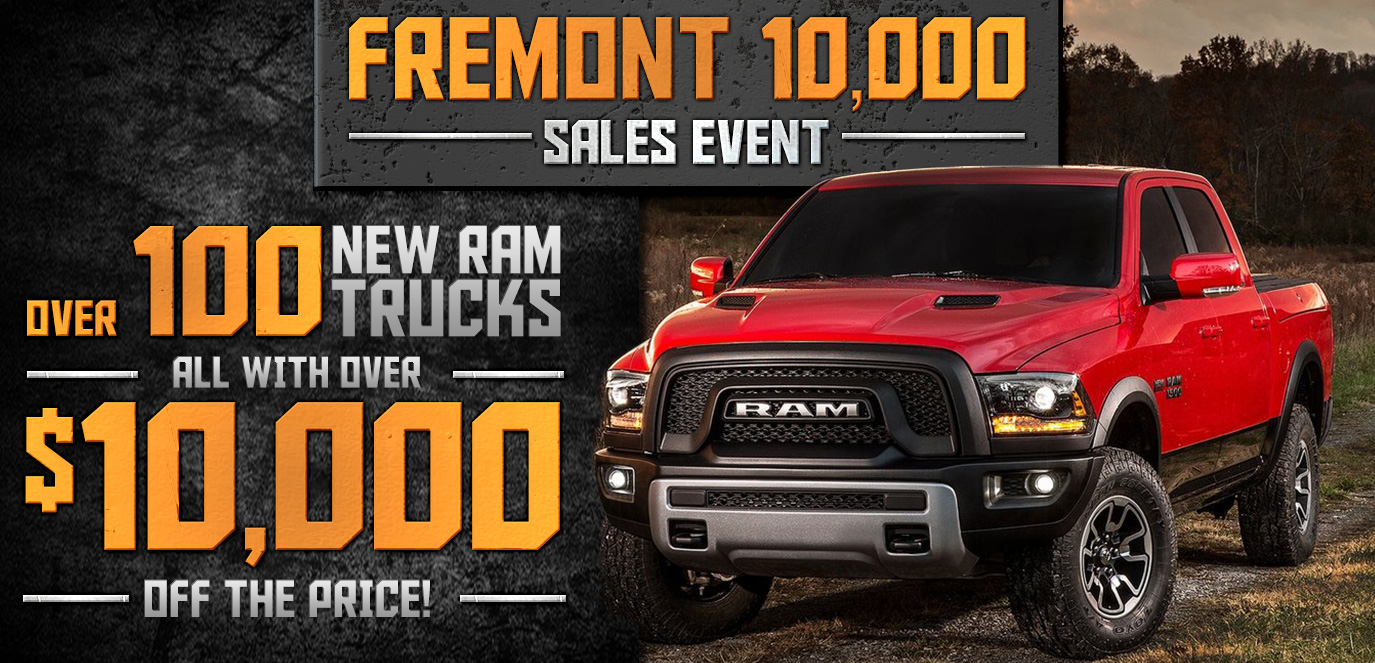 Fremont 10K Sales event. Over 100 new Ram trucks all with over $10,000 off the price!
