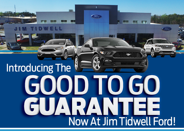 JIM TIDWELL FORD - THE GOOD TO GO GUARANTEE