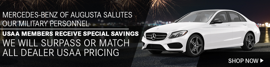 Mercedes-Benz of Augusta Salutes Our Military Personnel USAA Members Receive Special Savings