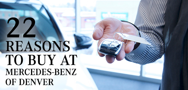 22 Reasons To Buy At Mercedes-Benz of Denver