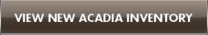 View New Acadia Inventory