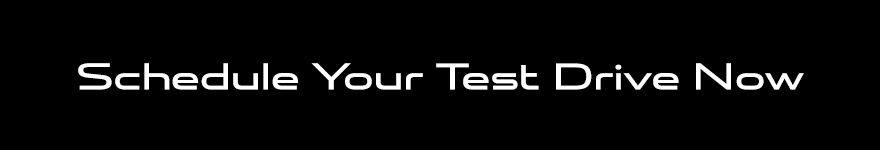 Schedule Your Test Drive Now