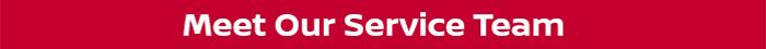 Meet Our Service Team