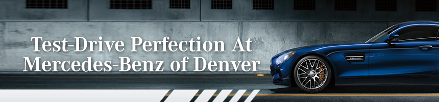 Test-Drive Perfection At Mercedes-Benz Of Denver