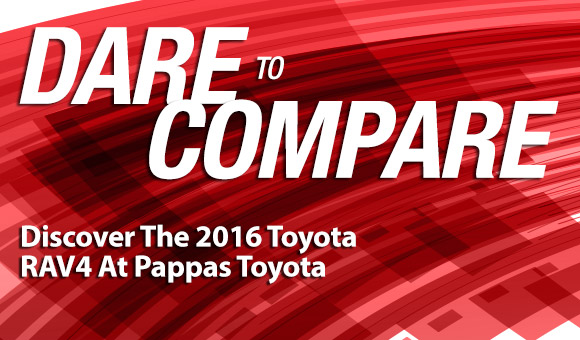 Dare to Compare Discover the 2016 Toyota RAV4 at Pappas Toyota