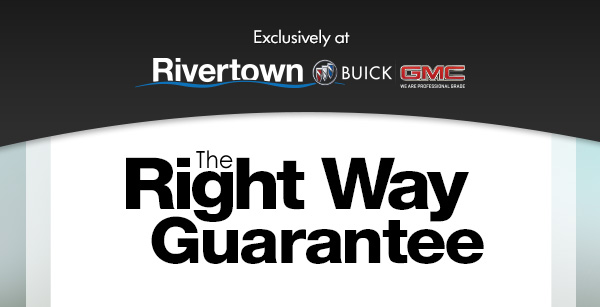 Rivertown Buick GMC The Right Way Guarantee