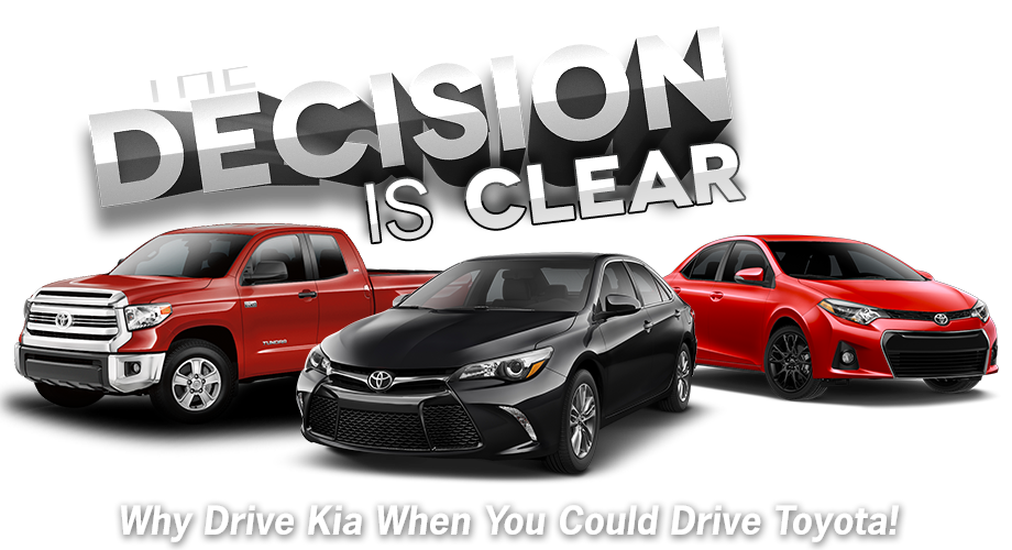 The Decision Is Clear Why Drive Kia When You Could Drive Toyota!